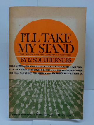 I'll Take My Stand: The South and the Agrarian Tradition. 12 Southerners
