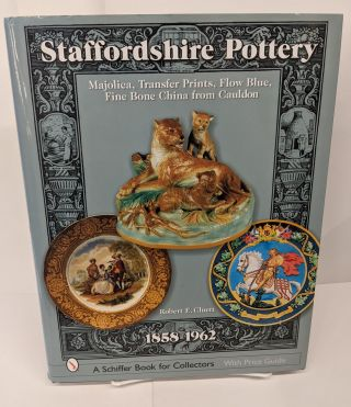 Staffordshire Pottery, 1858-1962: Majolica, Transfer Prints, Flow Blue, Fine Bone China from...