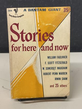 Stories for Here and Now. William Faulkner, F. Scott Fitzgerald, W. Somerset Maugham, Irwin Shaw