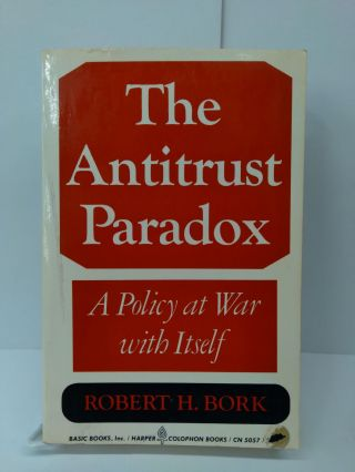 The Antitrust Paradox: A Policy at War With Itself. Robert Bork