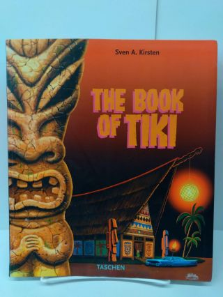 The Book of Tiki: The Cult of Polynesian Pop in Fifties America. Sven Kirsten