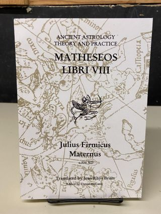 Matheseos Libri VIII (Ancient Astrology Theory and Practice). Firmicus Maternus, Jean Rhys Braum,...