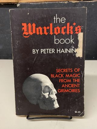 The Warlock's Book: Secrets of Black Magic from the Ancient Grimoires. Peter Haining