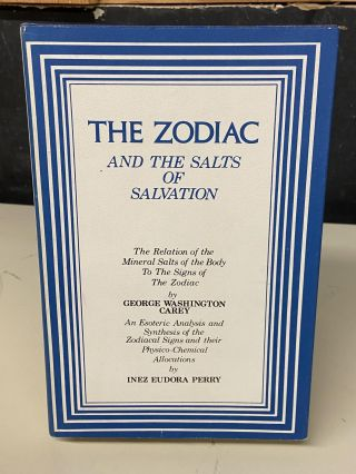 The Zodiac and the Salts of Salvation. George Washington Perry, Inez Eudora Perry