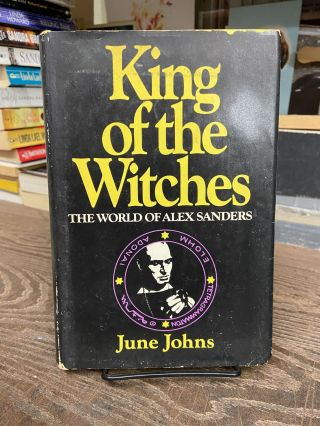 King of the Witches: The World of Alex Sanders. June Johns