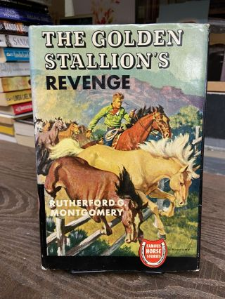 The Golden Stallion Revenge. Rutherford G. Montgomery