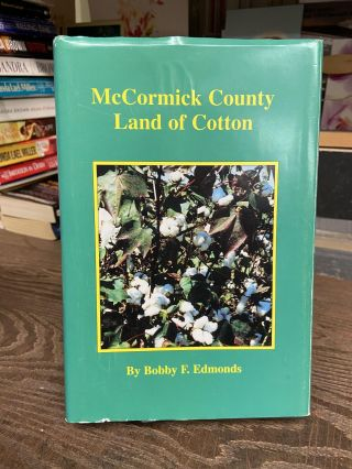 McCormick County Land of Cotton. Bobby F. Edmonds