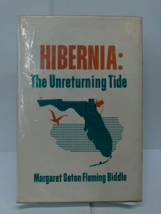Hibernia: The Unreturning Tide. Margaret Seton Fleming Biddle