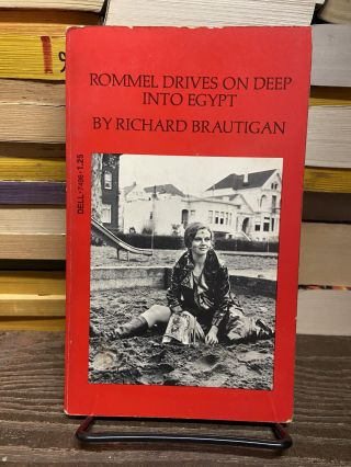 Rommel Drive on Deep into Deep. Richard Brautigan