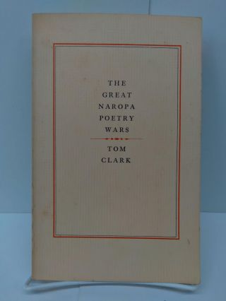 The Great Naropa Poetry Wars. Tom Clark