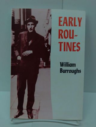 Early Routines. William Burroughs