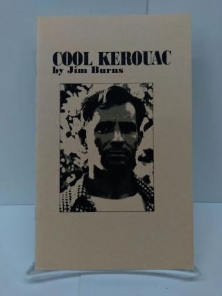 Cool Kerouac. Jim Burns