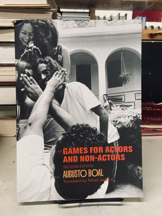 Games for Actors and Non-Actors. Augusto Boal