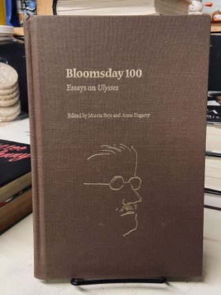Bloomsday 100: Essays on Ulysses. Morris Beja, Anne Fogarty