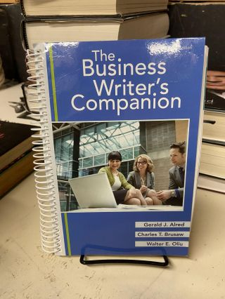 The Business Writer's Companion. Gerald J. Alred, Charles T. Brusaw, Walter E. Oliu