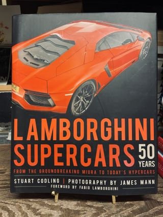 Lamborghini Supercars 50 Years. Stuart Codling, James Mann, Photography