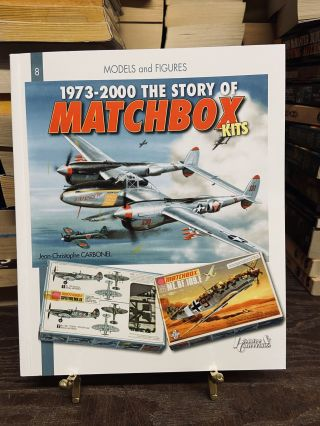 1973-2000 The Story of Matchbox Kits (Models and Figures, #8). Jean-Christophe Carbonel