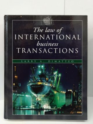 The Law of International Business Transactions. Larry Dimatteo