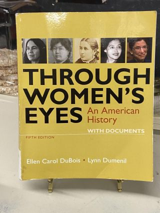 Through Women's Eyes: An American History. Ellen Carol DuBois, Lynn Dumenil