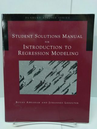 Student Solutions Manual for Introduction to Regression Modeling. Bova Abraham