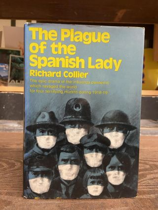 The Plague of the Spanish Lady. Richard Collier