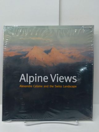 Alpine Views: Alexandre Calame and the Swiss Landscape. Alberto De Andrés