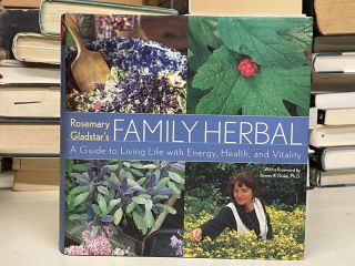 Rosemary Gladstar's Family Herbal: A Guide to Living Life with Energy, Health, and Vitality....
