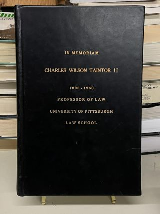 In Memoriam Charles Wilson Taintor II, 1896-1960 (University of Pittsburgh Law Review, Volume 22...