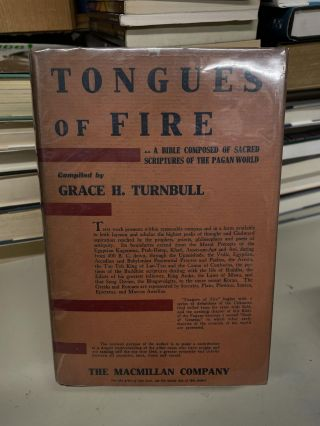 Tongues of Fire: A Bible of Sacred Scriptures of the Pagan World. Grace H. Turnbull, compiled