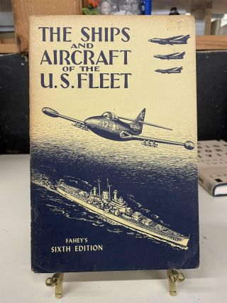 The Ships and Aircraft of the U.S. Fleet. James C. Fahey