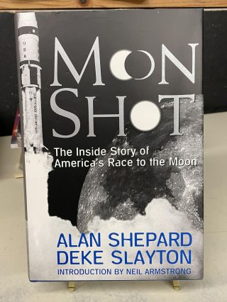 Moon Shot: The Inside Story of America's Race to the Moon. Alan Shepard, Deke Slayton