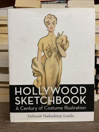Hollywood Sketchbook: A Century of Costume Illustration. Deborah Nadoolman Landis