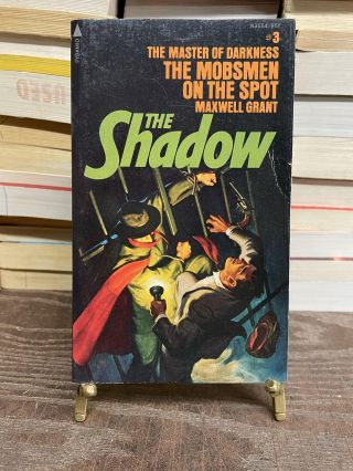 The Mobsmen on the Spot (The Shadow, No. 3). Maxwell Grant