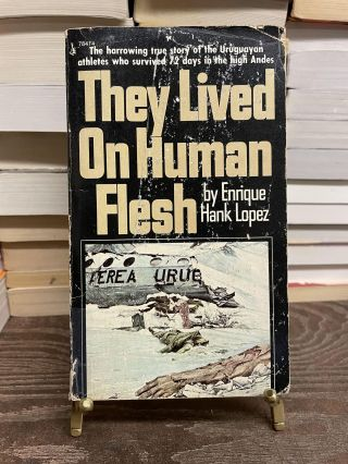 They Lived on Human Flesh. Hank Lopez