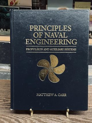 Principles of Naval Engineering: Propulsion and Auxiliary Systems. Matthew A. Carr