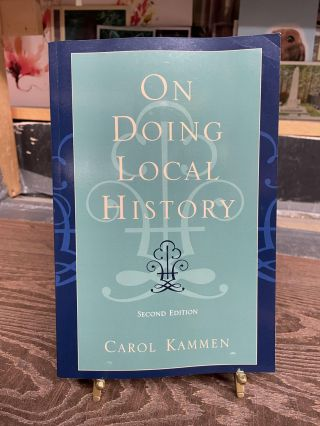 On Doing Local History (Second Edition). Carol Kammen