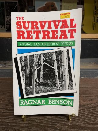 The Survival Retreat: A Total Plan for Retreat Defense. Ragnar Benson