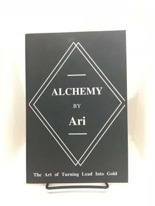 Alchemy By Ari: The Art of Turning Lead Into Gold. Ari