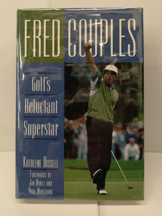 Fred Couples: Golf's Reluctant Superstar. Kathlene Bissell