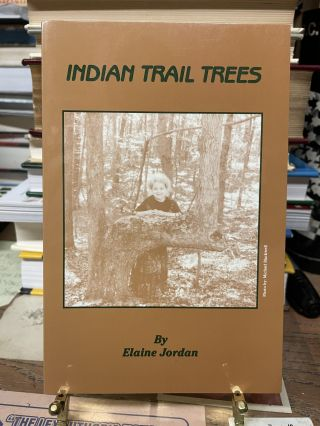 Indian Trail Trees. Elaine Jordan