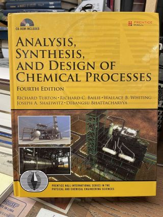 Analysis, Synthesis, and Design of Chemical Processes (Fourth Edition). Richard Turton, Richard...