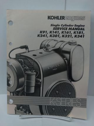 Kohler Engines: Single Cylinder Engine Service Manual K91, K141, K161, K181, K241, K301, K321, K341