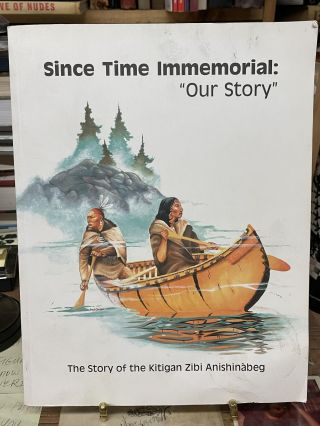 "Since Time Immemorial: ""Our Story""- The Story of the Kitigan Zibi Anishinabeg. Stephen McGregor"