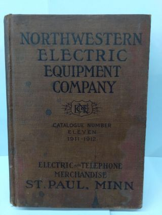 Northwestern Electric Equipment Company: Catalogue Number 11, 1911-1912