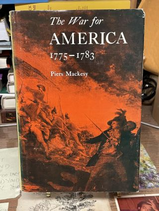 The War for America 1775-1783. Piers Macksey