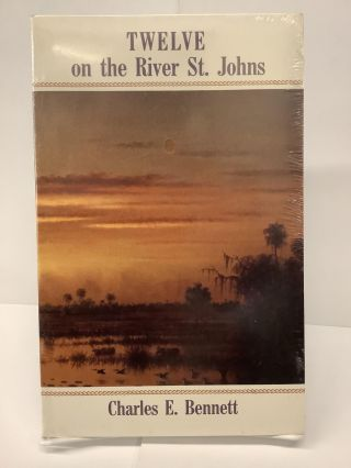 Twelve on the River St. Johns. Charles E. Bennett