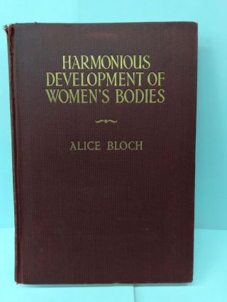 Harmonious Development of Women's Bodies. Alice Bloch