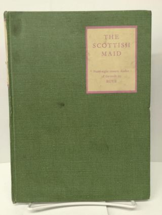 The Scottish Maid: 48 Photographic Studies. Roye
