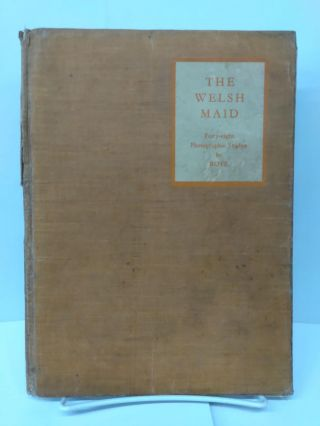 The Welsh Maid: 48 Photographic Studies. Roye