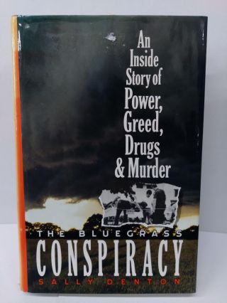 The Bluegrass Conspiracy: An Inside Story of Power, Greed, Drugs, and Murder. Sally Denton